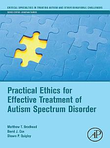 Practical Ethics for Effective Treatment of Autism Spectrum Disorder Book