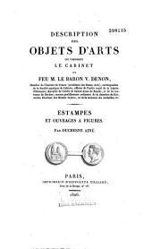 Description des objets d'arts qui composent le cabinet de feu M. le Baron V. Denon... Estampes et ouvrages à figures
