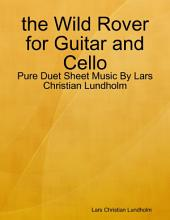 the Wild Rover for Guitar and Cello - Pure Duet Sheet Music By Lars Christian Lundholm
