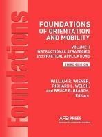 Foundations of Orientation and Mobility  3rd Edition PDF