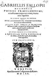 Gabriellis Fallopii Expositio in librum Galeni De ossibus
