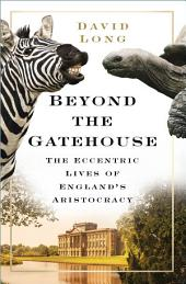 English Country House Eccentrics