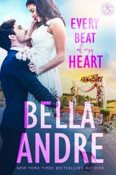 Every Beat Of My Heart: The Sullivans (Wedding Novella): Contemporary Romance