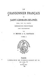 Le chansonnier français de Saint-Germain-des-Prés (Bibl. nat. fr. 20050): reproduction phototypique avec transcription, Volume 32,Numéro 1