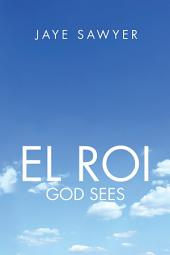 El ROI: God Sees!
