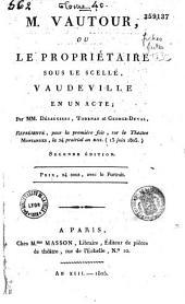 M. Vautour, ou le propriétaire sous le scellé: vaudeville en un acte