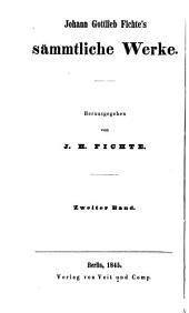 Johann Gottlieb Fichte's Sämmtliche werke: Band 2