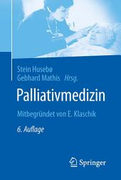 Palliativmedizin: Mitbegründet von E. Klaschik, Ausgabe 6