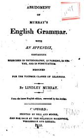 Abridgment of Murray's English Grammar: With an Appendix ...