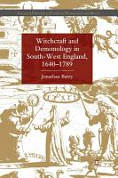 Witchcraft and Demonology in South West England  1640 1789 PDF