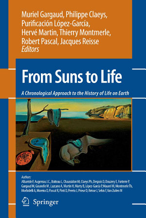 From Suns to Life  A Chronological Approach to the History of Life on Earth