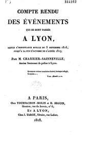 Compte Rendu des Evénements qui se sont passés à Lyon, depuis l'Ordonnance Royale du 5 Septembre 1816, jusqu'à la fin d'Octobre de l'année 1817