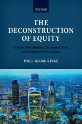 The Deconstruction of Equity: Activist Shareholders, Decoupled Risk, and Corporate Governance