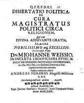 Diss. polit. de cura magistratus politici. circa religionem