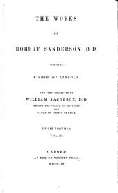 The works of Robert Sanderson, D.D., sometime Bishop of Lincoln: Volume 3