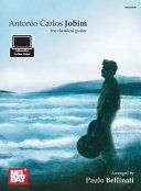 Antonio Carlos Jobim for Classical Guitar PDF