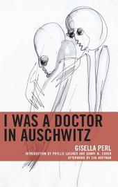 I Was A Doctor In Auschwitz