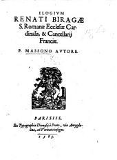 Elogium R. Biragæ, S. Romanæ Ecclesiæ Cardinalis,&Cancellarii Franciæ