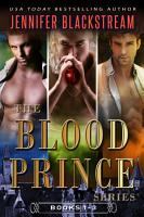The Blood Prince Series  Books 1 3  Before Midnight  One Bite  and Golden Stair PDF