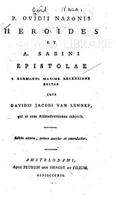 Heroides et A. Sabini Epistolae e Burmanni maxime recensione editae