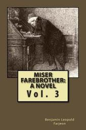 Miser Farebrother: A Novel, Volume 1