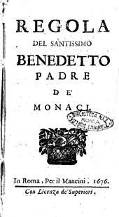 Regola del santissimo Benedetto padre de' monaci