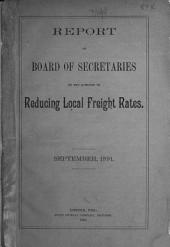 Report of Board of Secretaries on the Question of Reducing Local Freight Rates: September, 1891