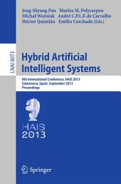 Hybrid Artificial Intelligent Systems: 8th International Conference, HAIS 2013, Salamanca, Spain, September 11-13, 2013. Proceedings