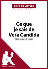 Ce que je sais de Vera Candida de Véronique Ovaldé (Fiche de lecture): Résumé complet et analyse détaillée de l'oeuvre