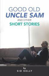 Good Old Uncle Sam And Other Short Stories Book PDF