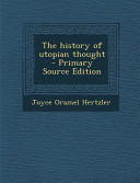 The History of Utopian Thought - Primary Source Edition