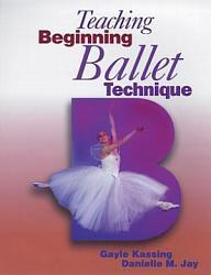 Teaching Beginning Ballet Technique Book PDF