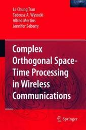 Complex Orthogonal Space-Time Processing in Wireless Communications
