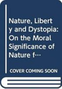 Nature, Liberty and Dystopia