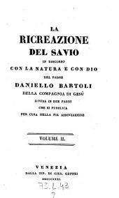 La ricreazione del savio in discorso con la natura e con Dio, che si pubblica per cura della pia associazione: Volume 2