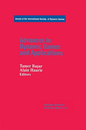 Advances in Dynamic Games and Applications PDF