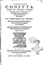 Chrestienne confutation du poinct d'honneur, sur lequel la noblesse fonde auiourd'huy ses querelles & monomachies. Par F. Christophle Cheffontaines, dit Penfentenyou. ..