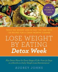 Lose Weight By Eating Detox Week Book PDF