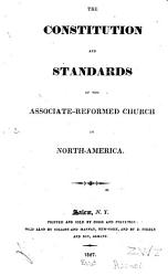 The Constitution And Standards Of The Associate Reformed Church In North America Book PDF