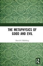 The Metaphysics of Good and Evil PDF