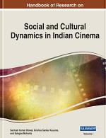 Handbook of Research on Social and Cultural Dynamics in Indian Cinema