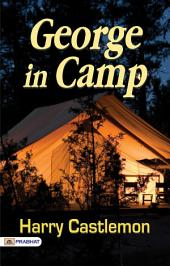 George in Camp: Or, Life on the Plains