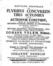 Disp. inaug. de pluribus concurrentibus actionibus, sive actionum concursu