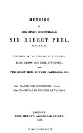Memoirs by the r. h. Sir Robert Peel, published by the trustees of his papers: Lord Mahon (now Earl Stanhope) and E. Cardwell, Volumes 2-3