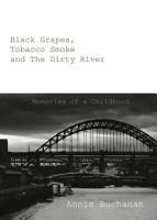 Black Grapes  Tobacco Smoke and the Dirty River PDF