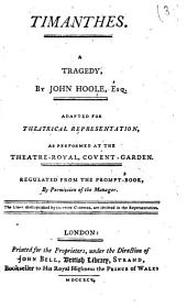 Timanthes ... As performed at the Theatre-Royal, Covent-Garden, etc
