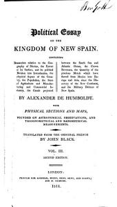 Political Essay on the Kingdom of New Spain: Volume 3