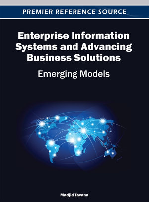 Enterprise Information Systems and Advancing Business Solutions  Emerging Models