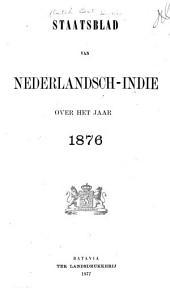 Staatsblad van Nederlandsch Indië: Volume 1876