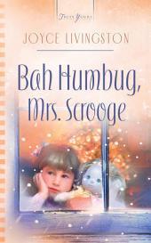 Bah Humbug, Mrs. Scrooge